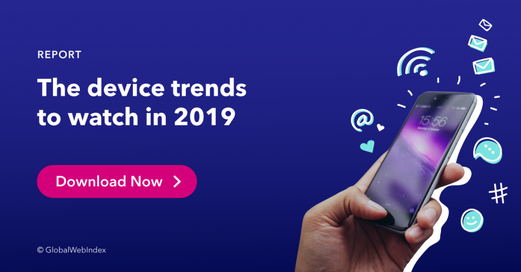 click to access our device trends to watch in 2019 repot.