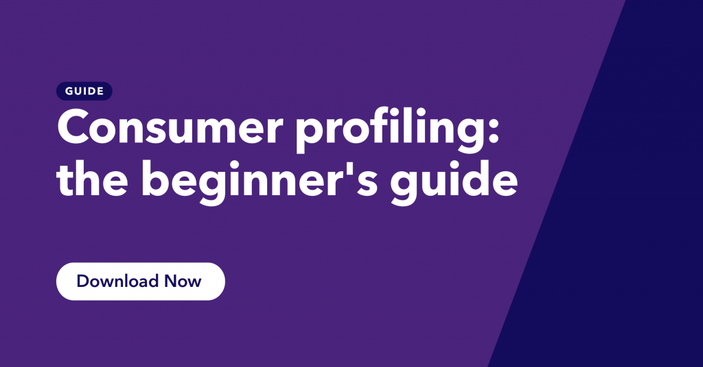 Read our consumer profiling guide here.