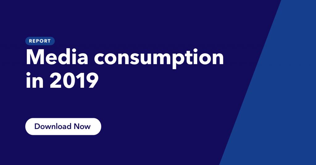 Media consumption 2019