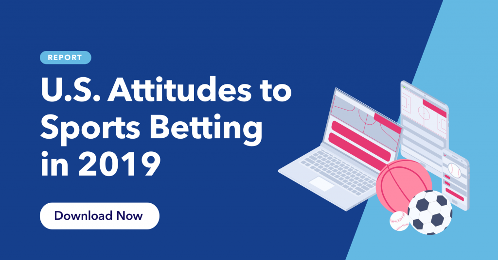 U.S. Attitudes to sports betting in 2019. Click to download the full report.