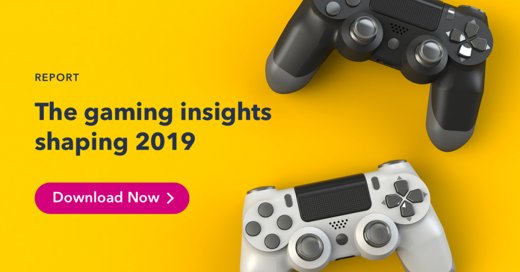 Discover the latest gaming insights in our 2019 report