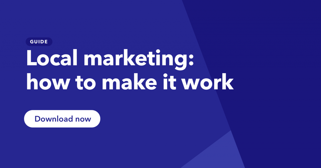 Click to access our guide to local marketing.